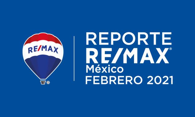 Reporte RE/MAX México | febrero 2021